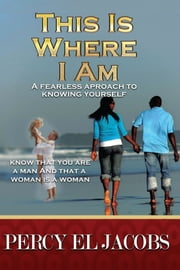 This Is Where I Am ebook by Percy El Jacobs