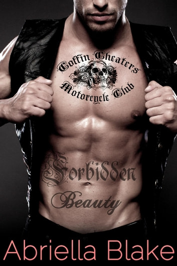 Forbidden Beauty - Coffin Cheaters MC, #1 ebook by Abriella Blake