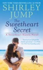The Sweetheart Secret ebook by Shirley Jump