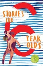 Stories for 6 Year Olds ebook by Penguin Random House New Zealand