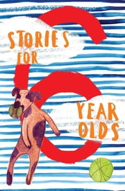 Stories for 6 Year Olds ebook by Random House New Zealand