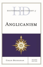 Historical Dictionary of Anglicanism ebook by Colin Buchanan