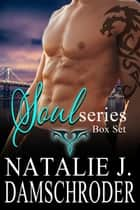 The Complete Soul Series ebook by Natalie J. Damschroder