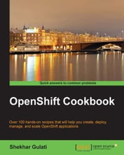 OpenShift Cookbook ebook by Shekhar Gulati