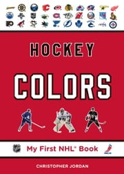 Hockey Colors - My First NHL Book ebook by Christopher Jordan