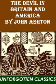 THE DEVIL IN BRITAIN AND AMERICA ebook by JOHN ASHTON