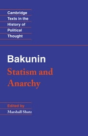 Bakunin: Statism and Anarchy ebook by Michael Bakunin,Marshall Shatz