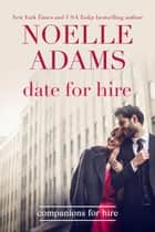 Date for Hire - Companions for Hire, #0.5 ebook by Noelle Adams