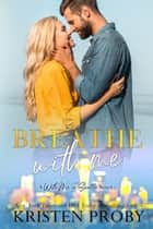 Breathe With Me - A With Me In Seattle Novel ebook by