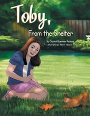 Toby, From the Shelter ebook by Crystal Guenther Pickard