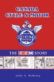 Canada Cycle & Motor: The CCM Story