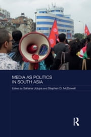 Media as Politics in South Asia ebook by