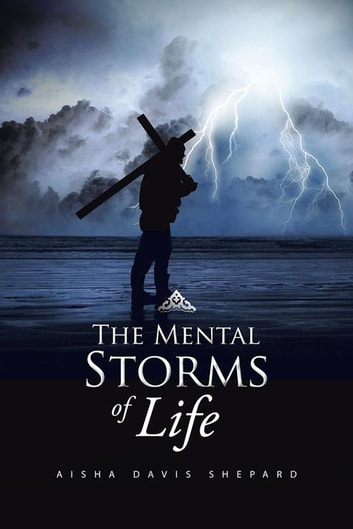 The Mental Storms of Life ebook by Aisha Davis Shepard