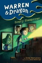 Warren & Dragon Scary Sleepover ebook by Ariel Bernstein, Mike Malbrough