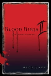 Blood Ninja II - The Revenge of Lord Oda ebook by Nick Lake