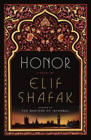 Honor - A Novel ebook by Elif Shafak