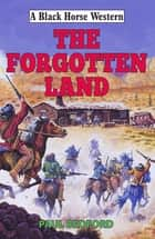 The Forgotten Land eBook by Paul Bedford
