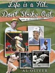Life Is A Hit; Don't Strike Out ebook by Al Oliver