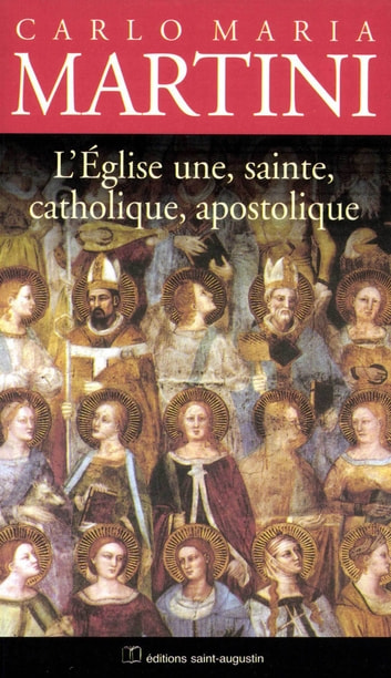 L'Eglise, une, sainte, catholique et apostolique eBook by Carlo Maria Martini