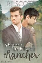 Le Fils du Rancher ebook by RJ Scott