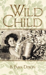 Wild Child ebook by B. Park-Dixon
