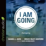I Am Going audiobook by Daniel L. Akin, Bruce Riley Ashford