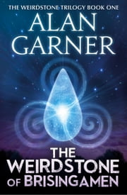 The Weirdstone of Brisingamen ebook by Alan Garner
