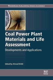 Coal Power Plant Materials and Life Assessment - Developments and Applications ebook by A. Shibli
