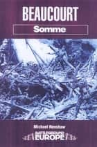 Beaucourt - Somme ebook by Michael Renshaw