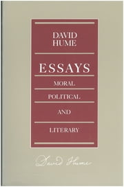 Essays: Moral, Political, and Literary ebook by David Hume, Eugene F. Miller