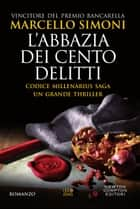L'abbazia dei cento delitti eBook by Marcello Simoni