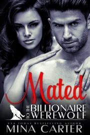 Mated to the Billionaire Werewolf ebook by Mina Carter