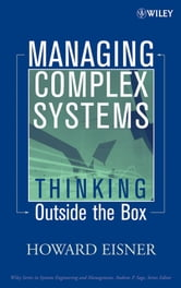 Managing Complex Systems - Thinking Outside the Box ebook by Howard Eisner