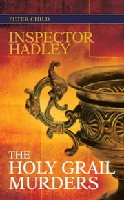 Inspector Hadley The Holy Grail Murders ebook by Peter James Child
