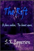 The Rift ebook by S.K. Epperson