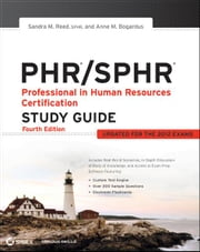 PHR / SPHR - Professional in Human Resources Certification Study Guide ebook by Sandra M. Reed,Anne M. Bogardus