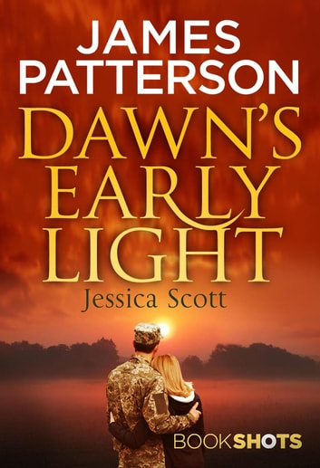 Dawn's Early Light - BookShots ebook by James Patterson,Jessica Scott