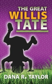 The Great Willis Tate ebook by Dana R. Taylor