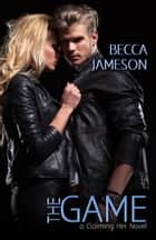 The Game ebook by Becca Jameson