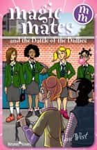 Magic Mates and the Battle of the Bullies ebook by Jane West