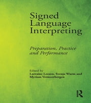Signed Language Interpreting - Preparation, Practice and Performance ebook by Lorraine Leeson,Svenja Wurm,Myriam Vermeerbergen