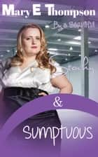 Stocky & Sumptuous - A BBW Romance ebook by Mary E Thompson