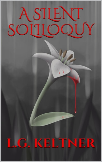 A Silent Soliloquy ebook by L.G. Keltner