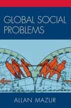 Global Social Problems ebook by Allan Mazur