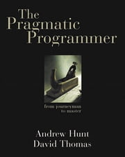 The Pragmatic Programmer - From Journeyman to Master ebook by Andrew Hunt,David Thomas