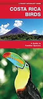 Costa Rica Birds - A Folding Pocket Guide to Familiar Species ebook by James Kavanagh, Waterford Press, Raymond Leung