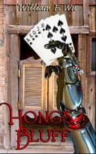 Hong's Bluff ebook by William F Wu, Linda Cappel