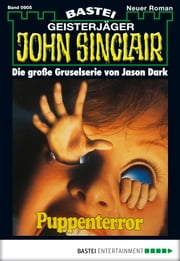 John Sinclair - Folge 0905 - Puppenterror (1. Teil) ebook by Jason Dark