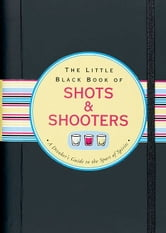 The Little Black Book of Shots & Shooters ebook by Eric Furman
