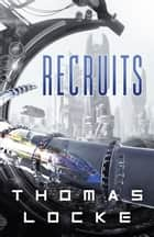Recruits (Recruits) ebook by Thomas Locke